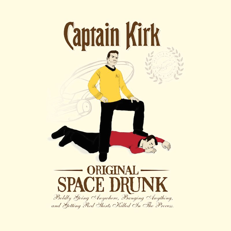 Captain Kirk - Original Space Drunk None  by To Boldly Merch