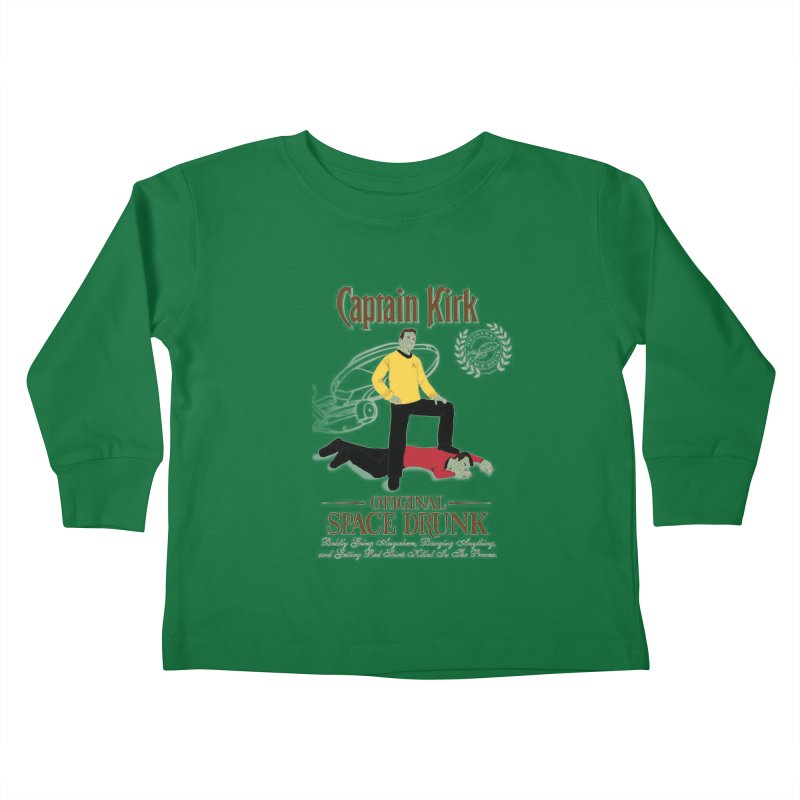 Captain Kirk - Original Space Drunk Kids Toddler Longsleeve T-Shirt by khurst's Artist Shop