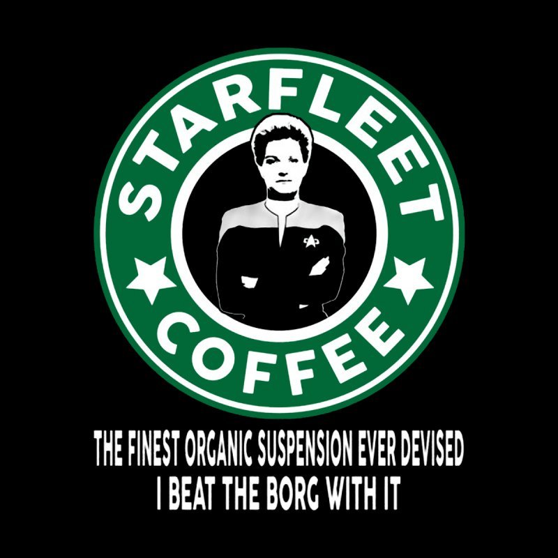 Kathryn Janeway's Starfleet Coffee None  by To Boldly Merch