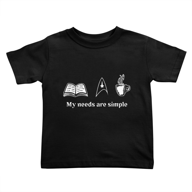 Simple Needs Kids Toddler T-Shirt by To Boldly Merch
