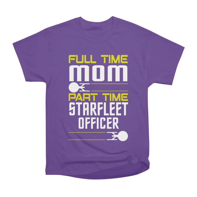 Full Time Mom, Part Time Starfleet Officer Men's Classic T-Shirt by To Boldly Merch