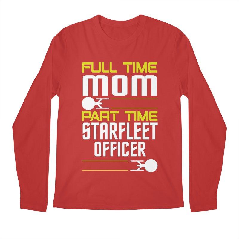 Full Time Mom, Part Time Starfleet Officer Men's Longsleeve T-Shirt by To Boldly Merch