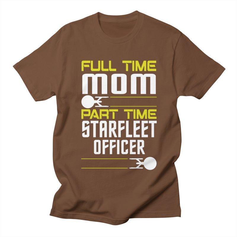 Full Time Mom, Part Time Starfleet Officer Women's Unisex T-Shirt by To Boldly Merch