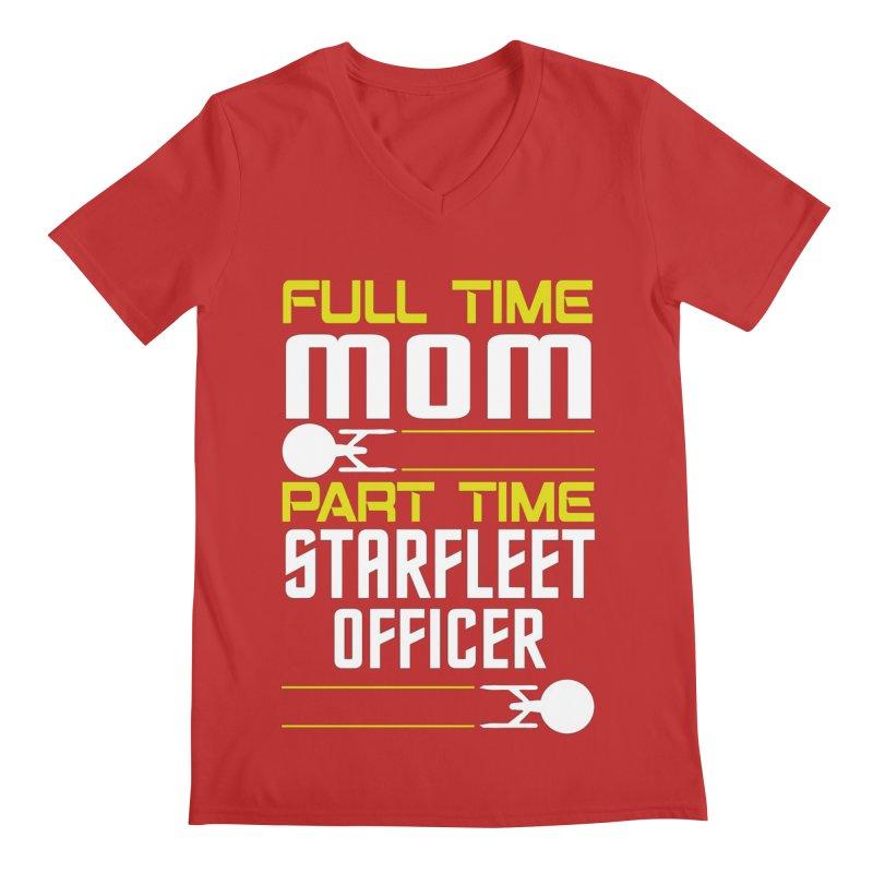 Full Time Mom, Part Time Starfleet Officer Men's V-Neck by To Boldly Merch