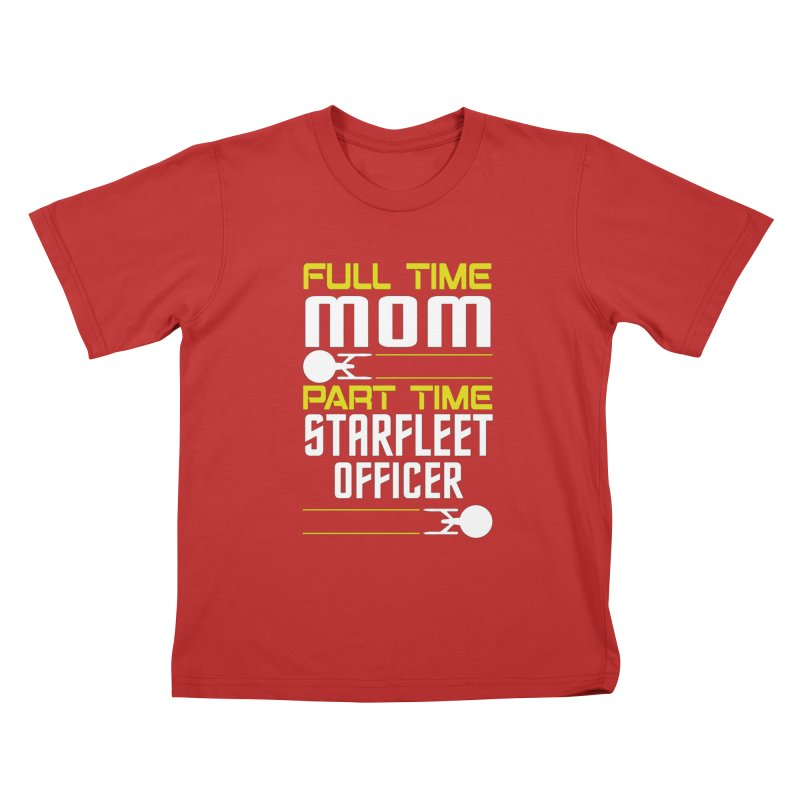Full Time Mom, Part Time Starfleet Officer Kids T-Shirt by To Boldly Merch