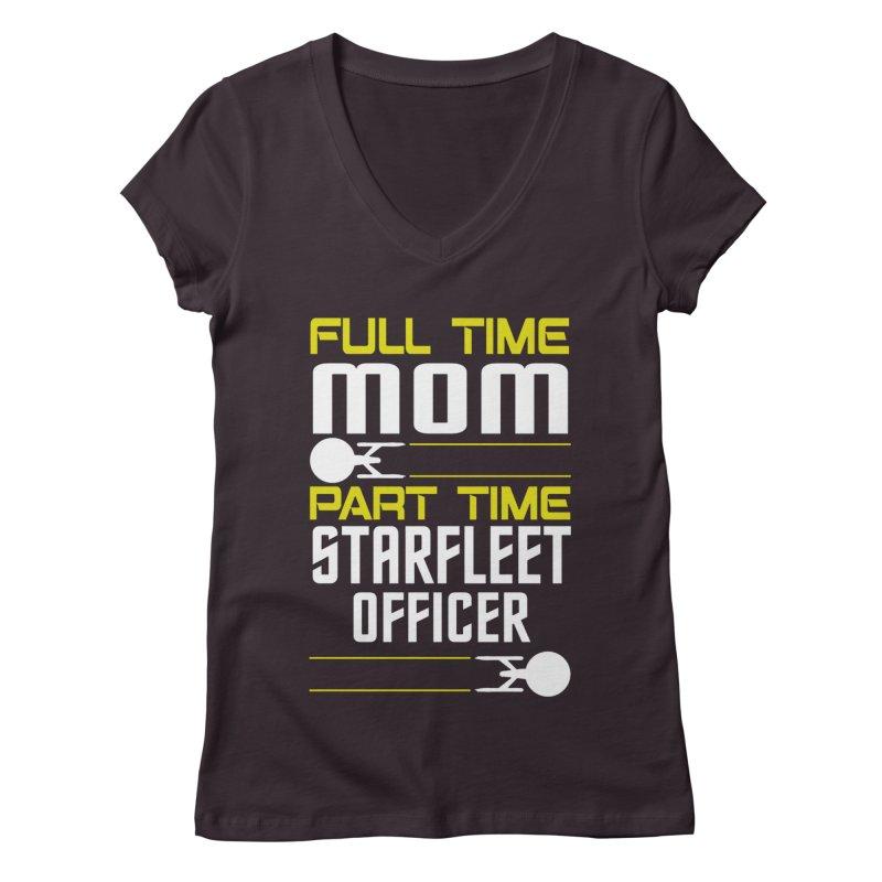 Full Time Mom, Part Time Starfleet Officer Women's V-Neck by To Boldly Merch