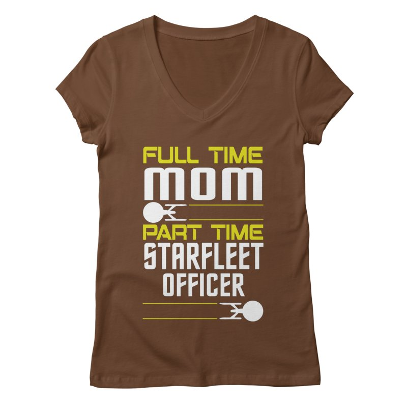 Full Time Mom, Part Time Starfleet Officer Women's V-Neck by To Boldly Merch