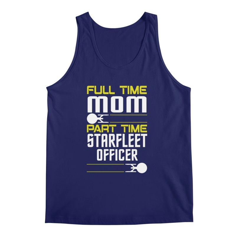 Full Time Mom, Part Time Starfleet Officer Men's Tank by To Boldly Merch