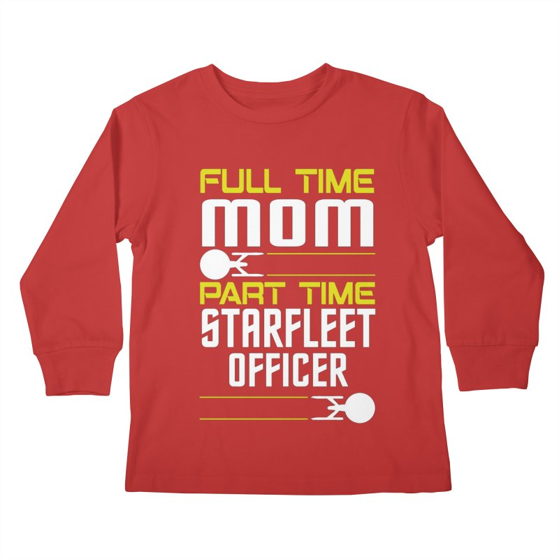 Full Time Mom, Part Time Starfleet Officer Kids Longsleeve T-Shirt by To Boldly Merch