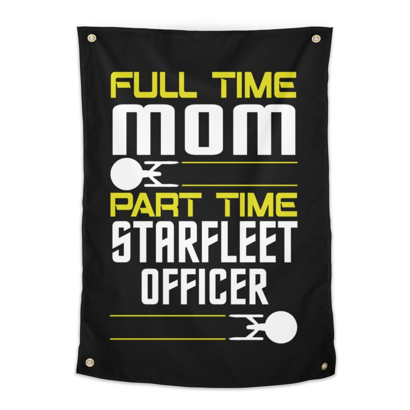 Full Time Mom, Part Time Starfleet Officer Home Tapestry by To Boldly Merch