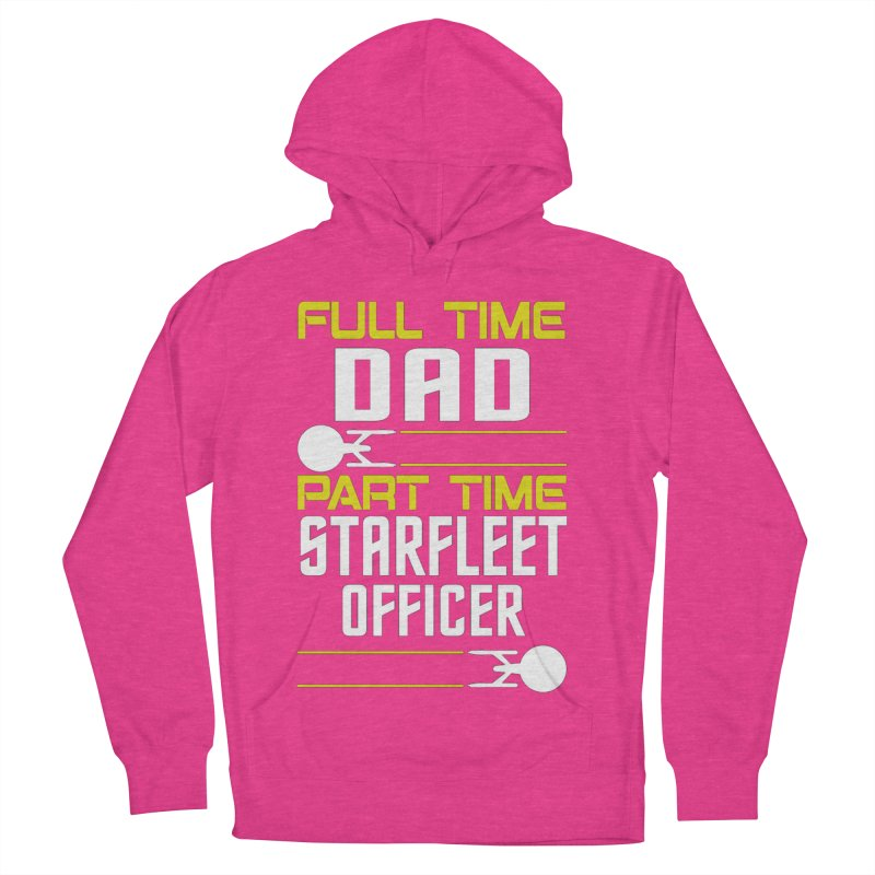 Full Time Dad, Part Time Starfleet Officer Men's Pullover Hoody by To Boldly Merch