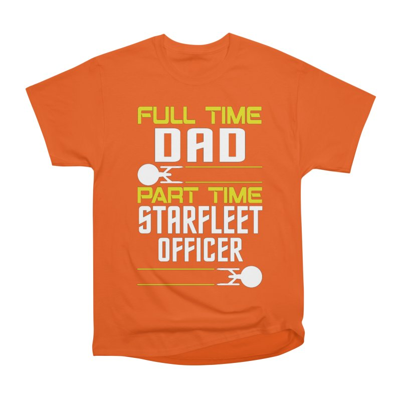 Full Time Dad, Part Time Starfleet Officer Men's Classic T-Shirt by To Boldly Merch
