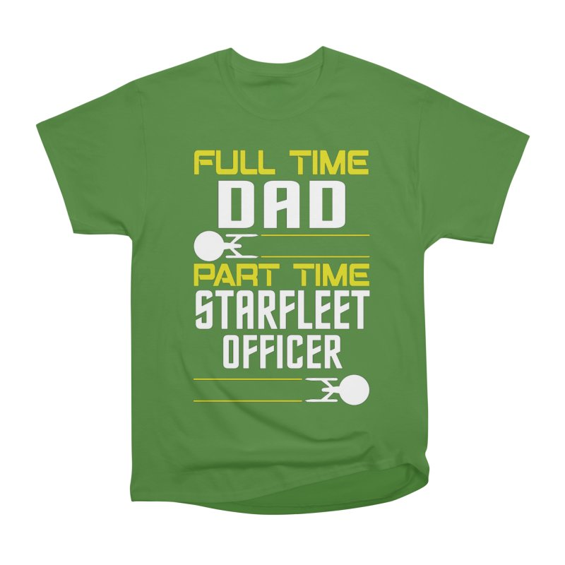 Full Time Dad, Part Time Starfleet Officer Women's Classic Unisex T-Shirt by To Boldly Merch