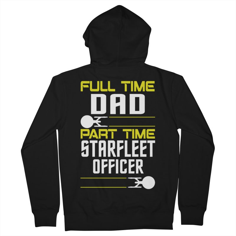 Full Time Dad, Part Time Starfleet Officer Men's Zip-Up Hoody by To Boldly Merch