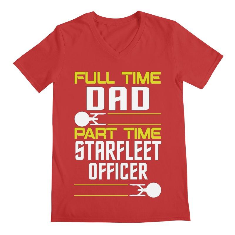Full Time Dad, Part Time Starfleet Officer Men's V-Neck by To Boldly Merch