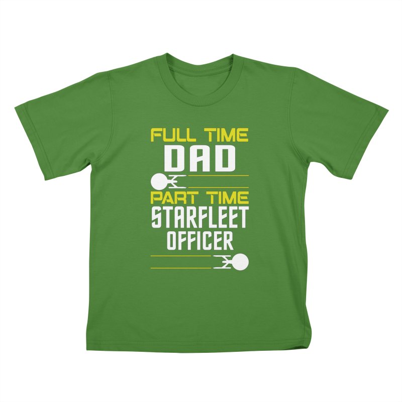 Full Time Dad, Part Time Starfleet Officer Kids T-Shirt by To Boldly Merch