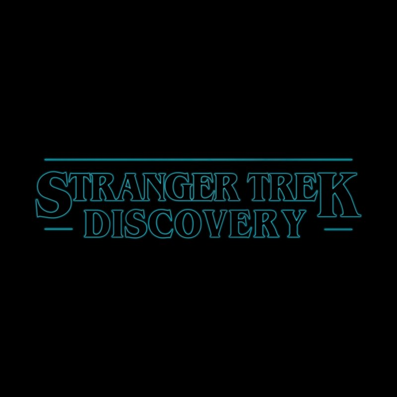 Stranger Trek Discovery by To Boldly Merch