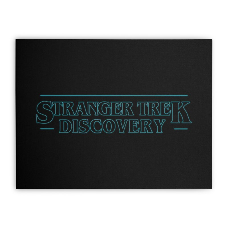 Stranger Trek Discovery Home Stretched Canvas by To Boldly Merch