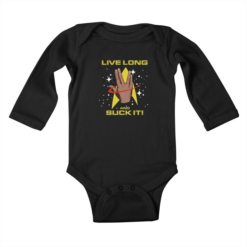 Live Long and Suck It Kids Baby Longsleeve Bodysuit by To Boldly Merch