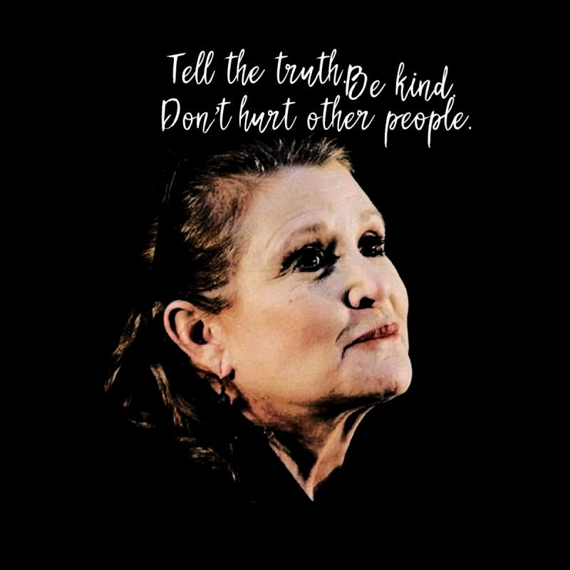 Carrie Fisher Wisdom by To Boldly Merch