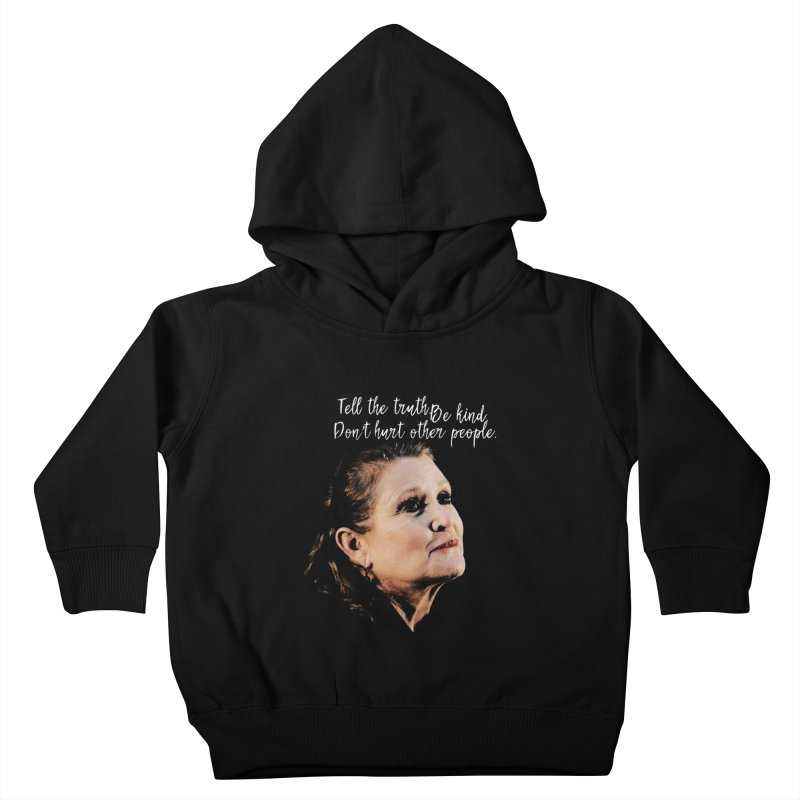 Carrie Fisher Wisdom Kids Toddler Pullover Hoody by To Boldly Merch