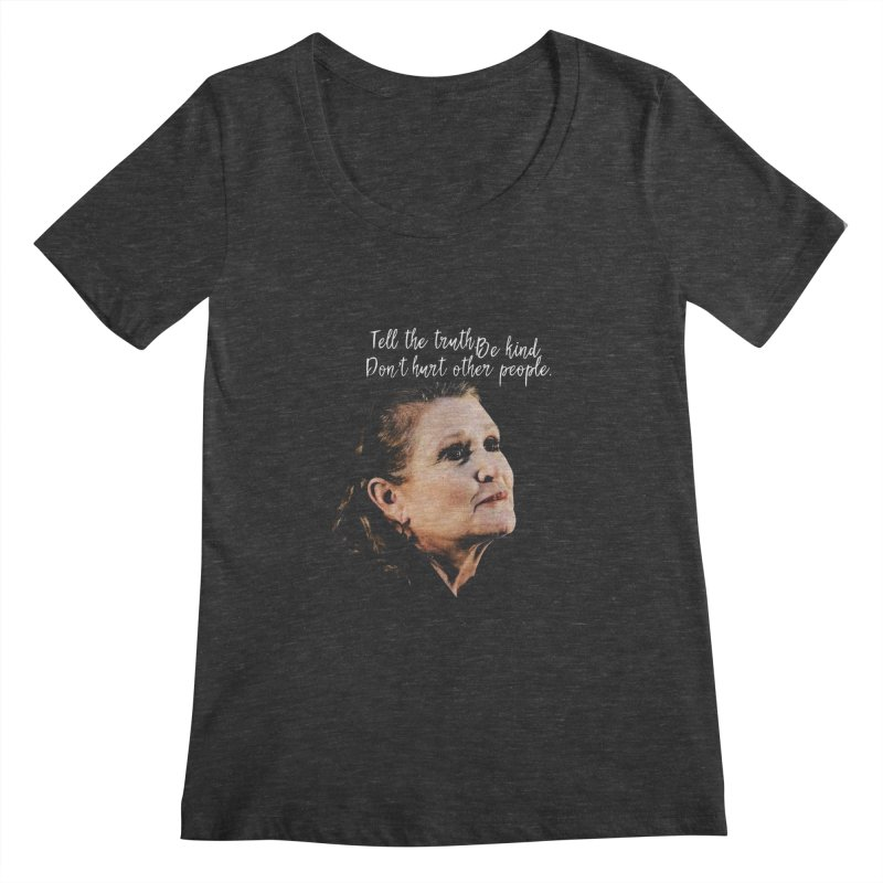 Carrie Fisher Wisdom Women's Scoopneck by To Boldly Merch