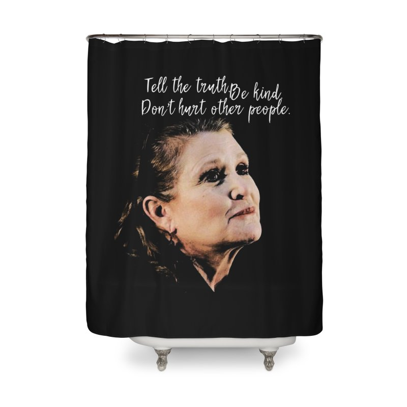 Carrie Fisher Wisdom Home Shower Curtain by To Boldly Merch