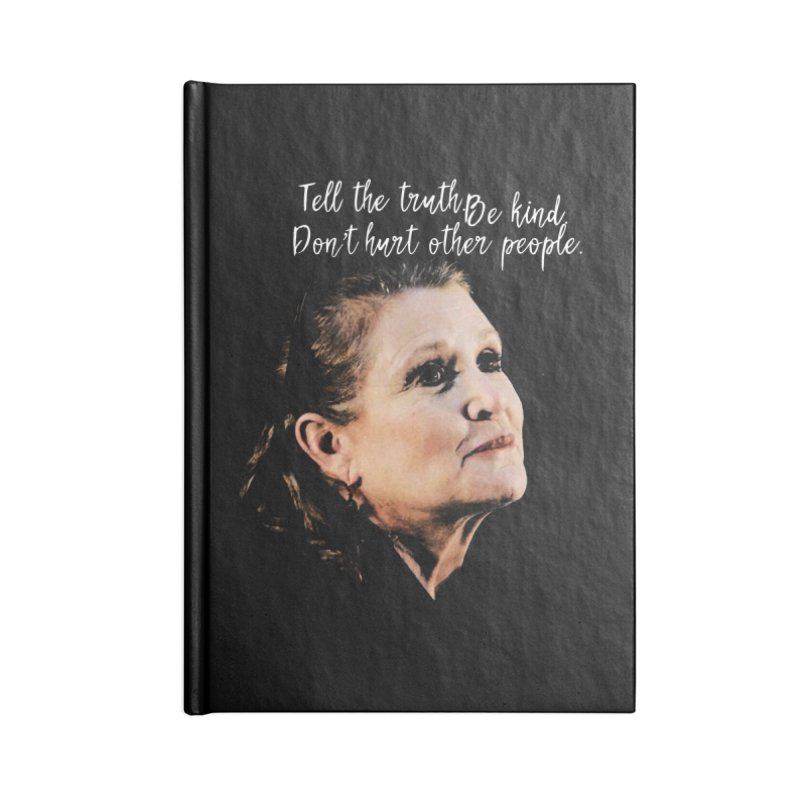 Carrie Fisher Wisdom Accessories Notebook by To Boldly Merch