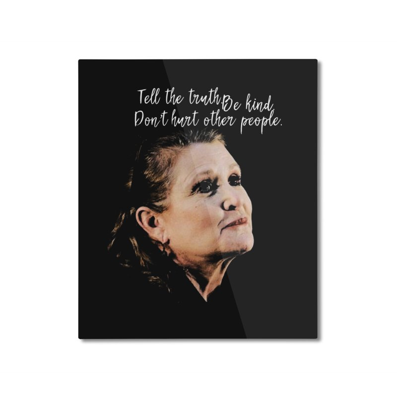 Carrie Fisher Wisdom Home Mounted Aluminum Print by To Boldly Merch