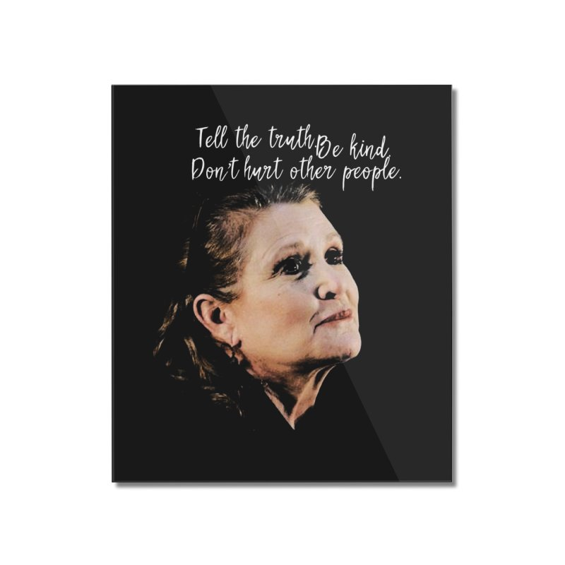Carrie Fisher Wisdom Home Mounted Acrylic Print by To Boldly Merch
