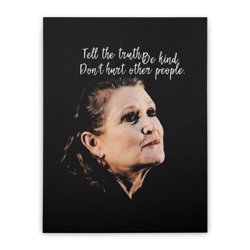 Carrie Fisher Wisdom Home Stretched Canvas by To Boldly Merch