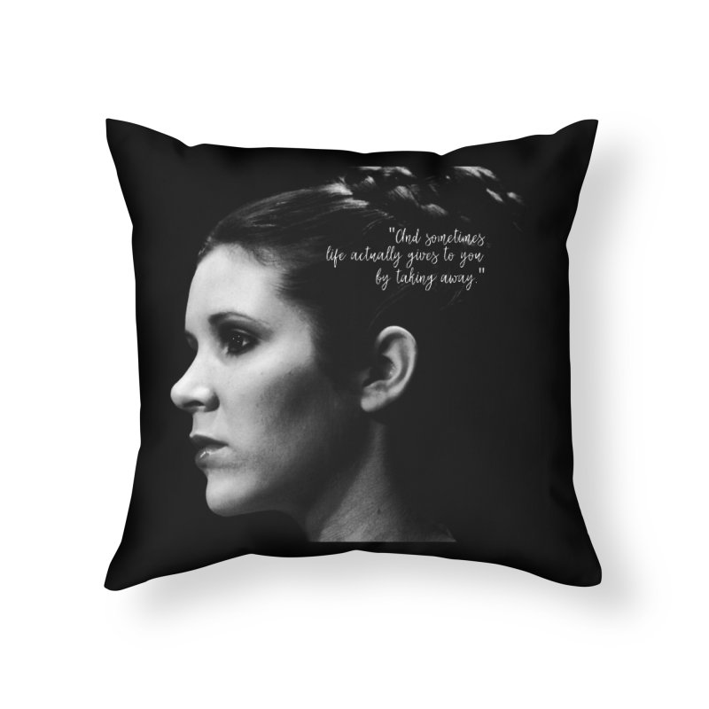 Carrie Fisher Wisdom 03 Home Throw Pillow by To Boldly Merch