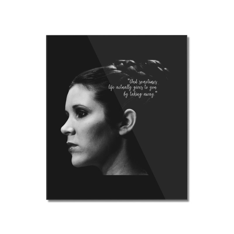 Carrie Fisher Wisdom 03 Home Mounted Acrylic Print by To Boldly Merch