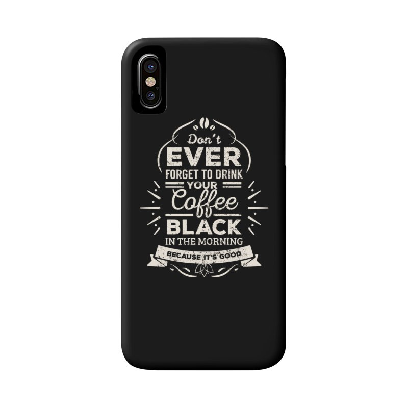 Coffee Black Mornings Accessories Phone Case by To Boldly Merch
