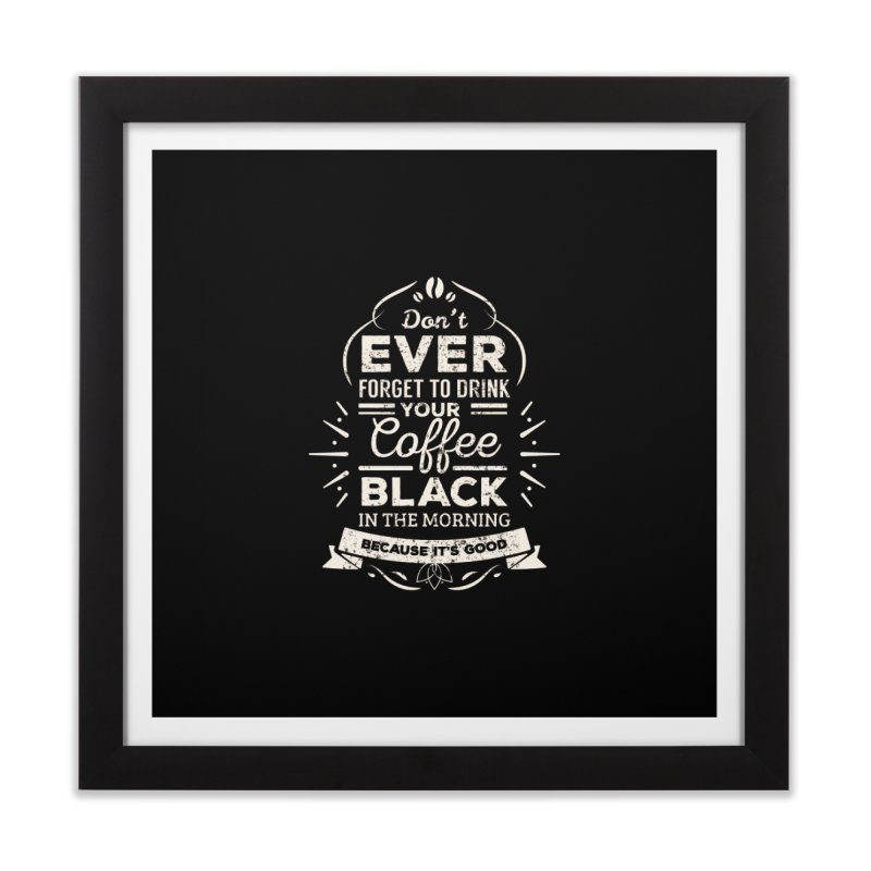 Coffee Black Mornings Home Framed Fine Art Print by To Boldly Merch