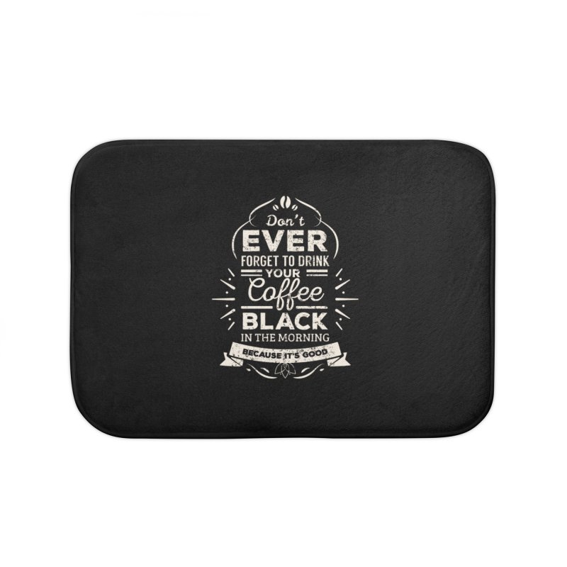Coffee Black Mornings Home Bath Mat by To Boldly Merch