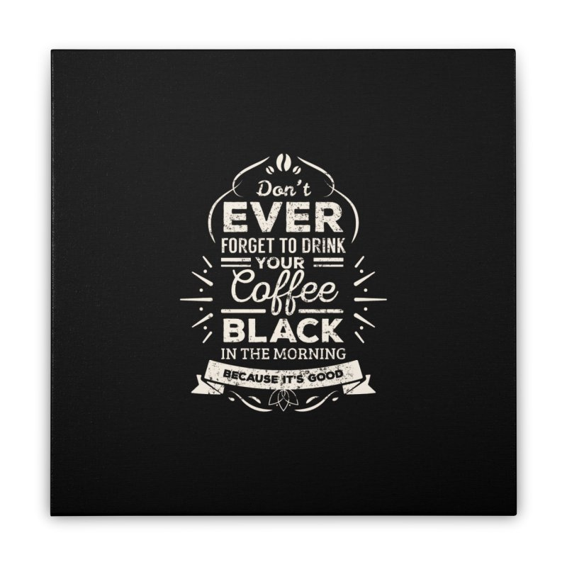 Coffee Black Mornings Home Stretched Canvas by To Boldly Merch