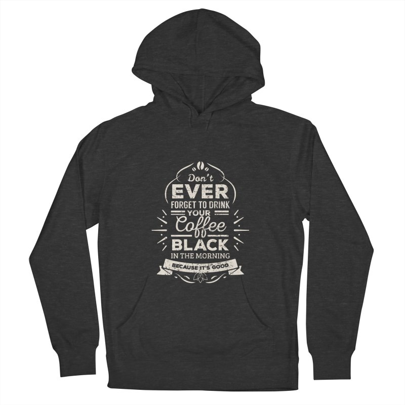 Coffee Black Mornings Women's French Terry Pullover Hoody by To Boldly Merch