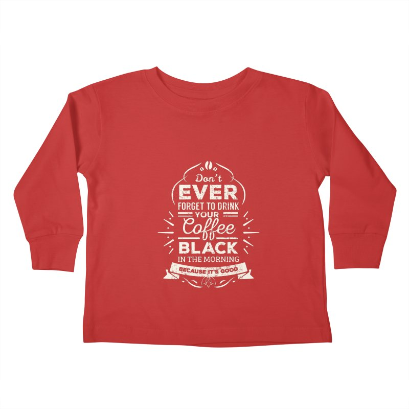 Coffee Black Mornings Kids Toddler Longsleeve T-Shirt by To Boldly Merch