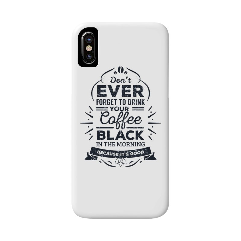 Black Coffee Mornings Accessories Phone Case by To Boldly Merch