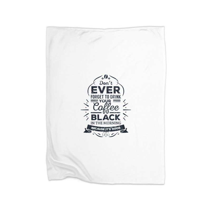 Black Coffee Mornings Home Blanket by To Boldly Merch