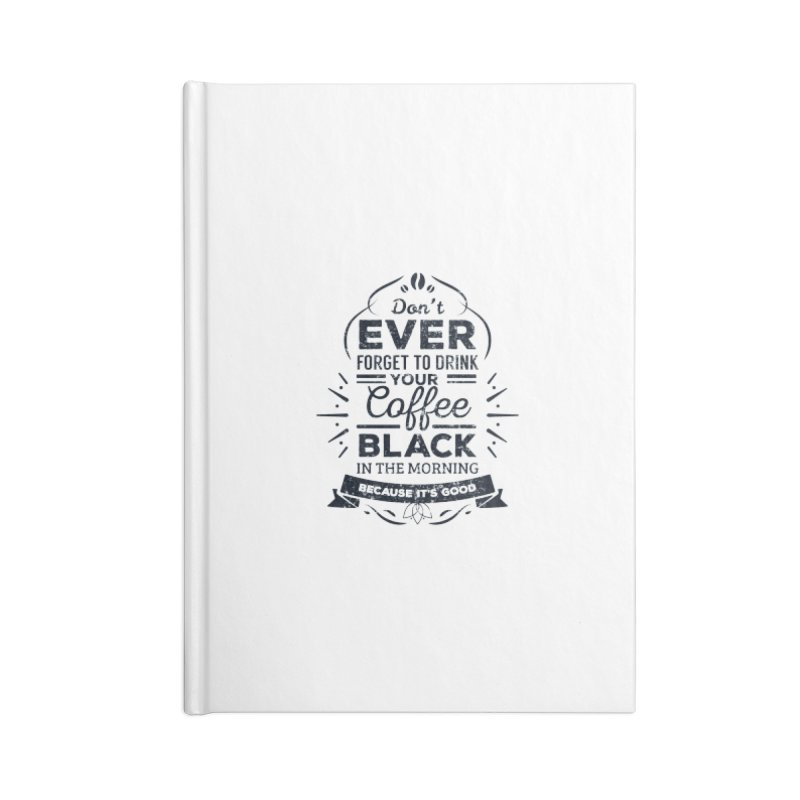 Black Coffee Mornings Accessories Notebook by To Boldly Merch