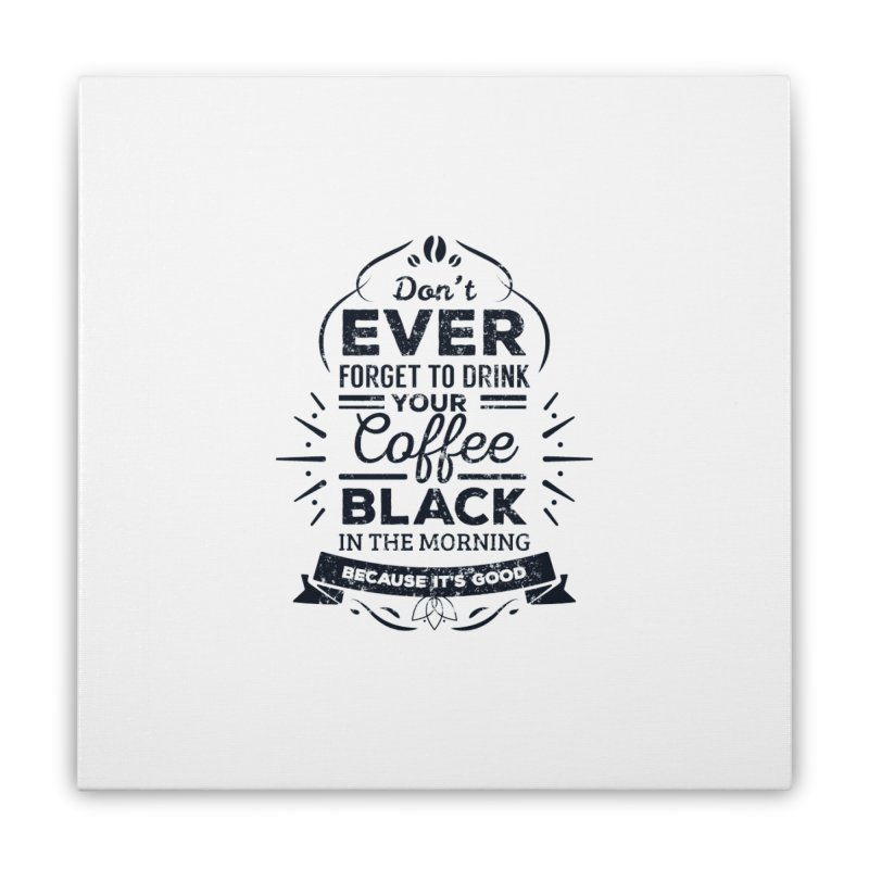 Black Coffee Mornings Home Stretched Canvas by To Boldly Merch