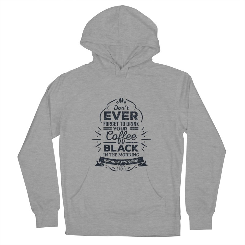 Black Coffee Mornings Women's French Terry Pullover Hoody by To Boldly Merch