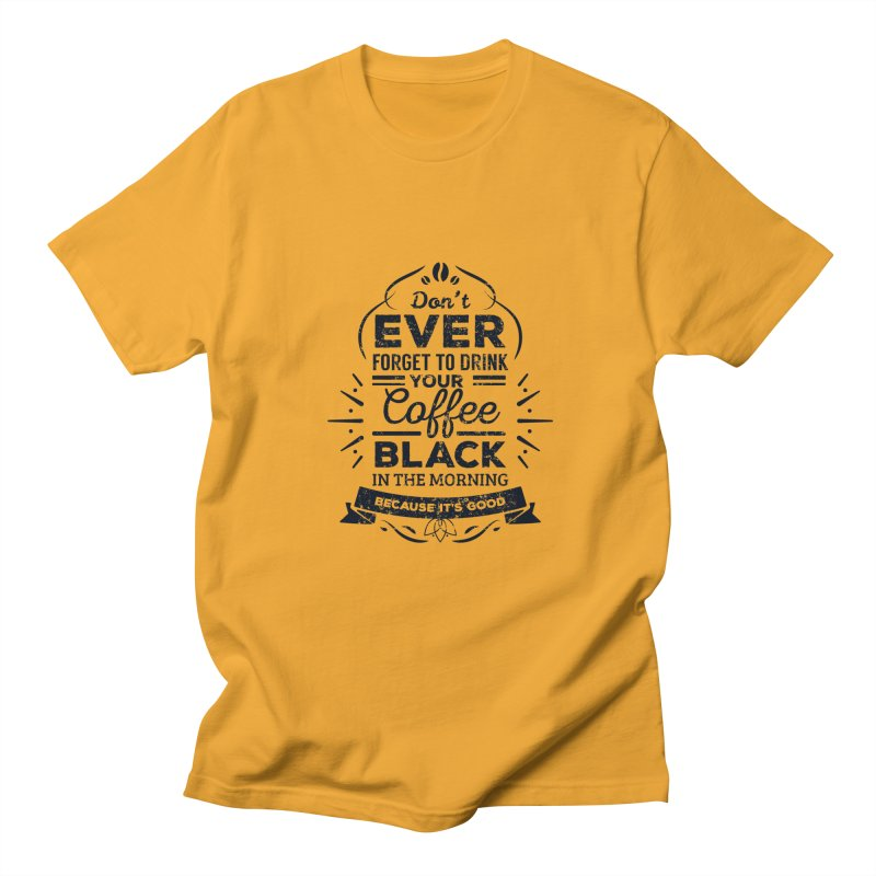 Black Coffee Mornings Men's Regular T-Shirt by To Boldly Merch