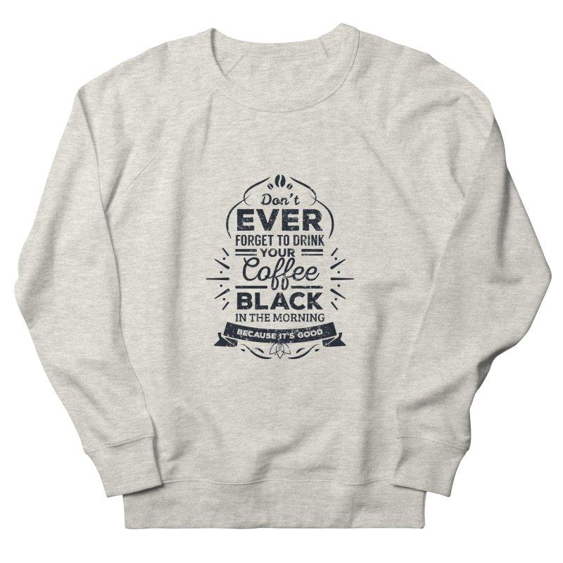 Black Coffee Mornings Men's Sweatshirt by To Boldly Merch
