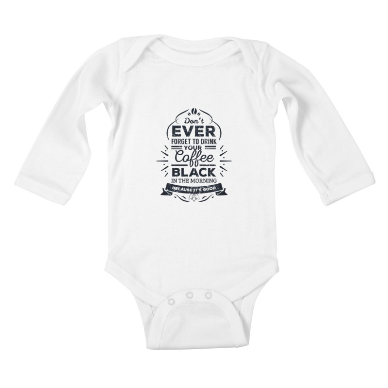 Black Coffee Mornings Kids Baby Longsleeve Bodysuit by To Boldly Merch