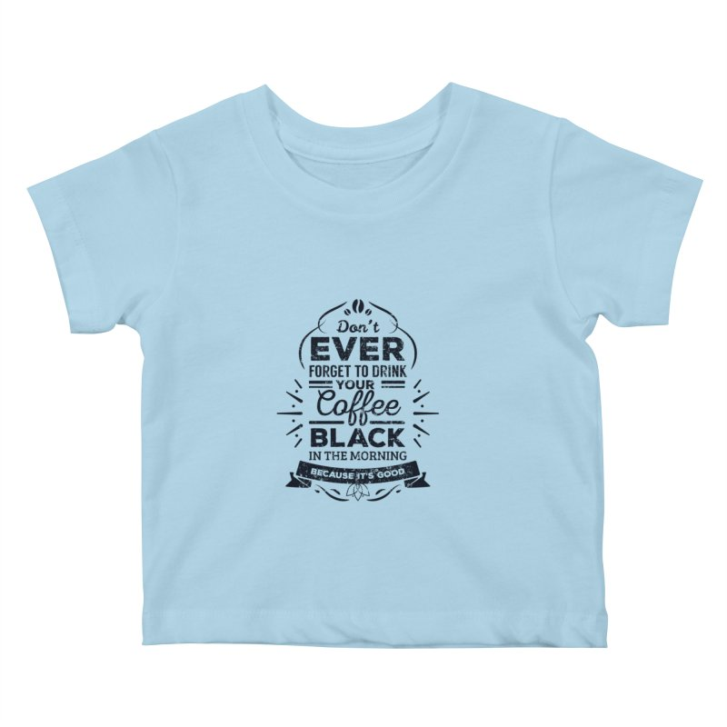 Black Coffee Mornings Kids Baby T-Shirt by To Boldly Merch