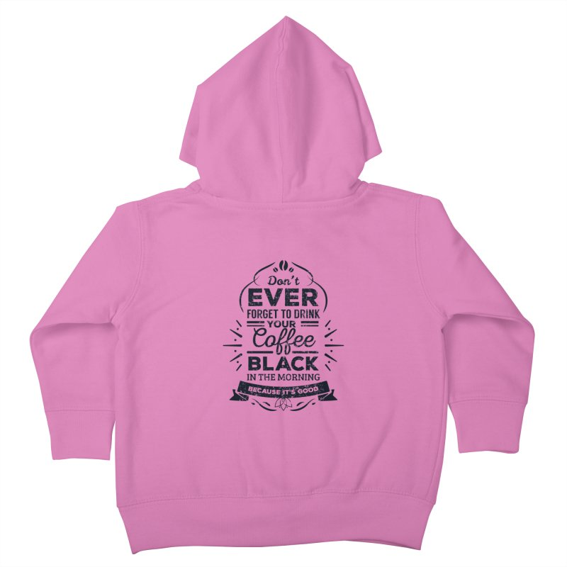 Black Coffee Mornings Kids Toddler Zip-Up Hoody by To Boldly Merch