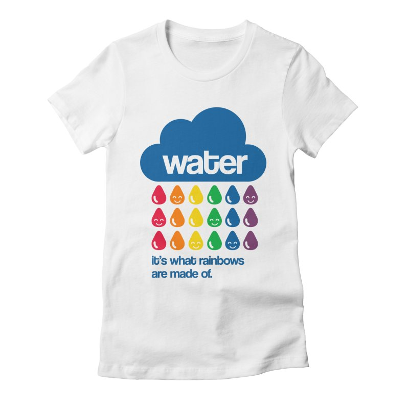 What Rainbows Are Made Of Women's Fitted T-Shirt by Tees, prints, and more by Kiki B
